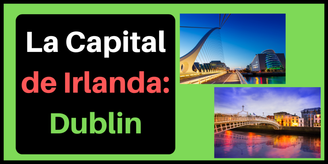 La Capital de Irlanda: Dublin