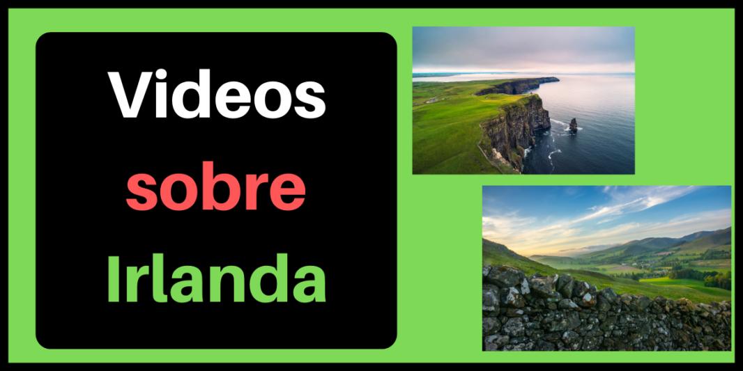 Videos sobre Irlanda