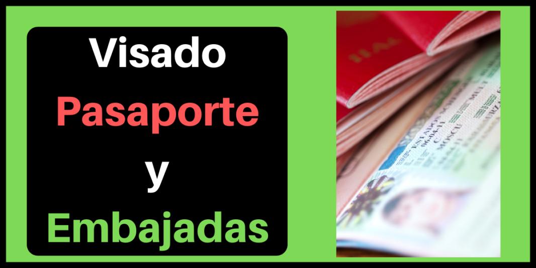 Visado, Pasaporte y Embajadas